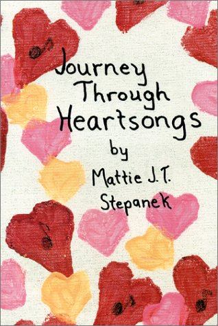 Journey Through Heartsongs by Mattie J. T. Stepanek