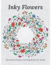 Inky Flowers: Decorative Mandala Style Flower Coloring Book For Adult for Stress Relieving, Anxiety Relieving, Relaxation and Meditation with Tons of Details.