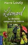 Léonard, le Dernier Coupeur de Ronces