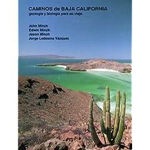 Caminos de Baja California: Geologia y Biologia para su Viaje (Spanish Edition)