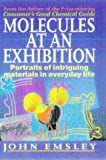 Molecules at an Exhibition, John Emsley, 0198502664