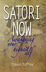 Satori Now: Awakening Your Highest Self