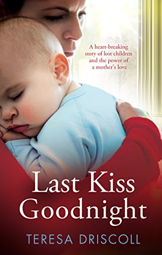 Last Kiss Goodnight A Heart Breaking Story Of Lost Children And The