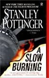 A Slow Burning, Stanley Pottinger, 0451202120