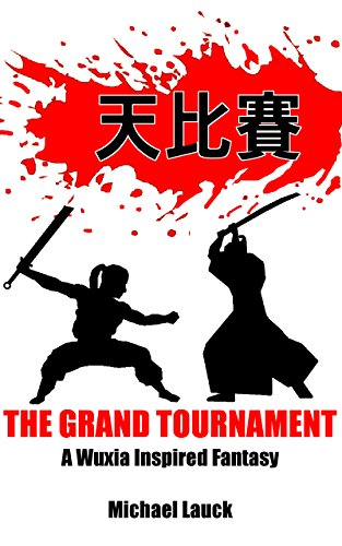 The Grand Tournament: A Wuxia Inspired Fantasy (The Pride Of Tigers Book 1)