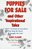 Puppies for Sale and Other Inspirational Tales, Dan Clark, 155874469X