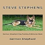German Shepherd Dog Training & Behavior Book   Steve Stephens