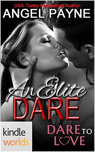 Download Dare To Love Series An Elite Dare Kindle Worlds Novella