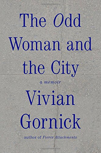 Image of The Odd Woman and the City: A Memoir