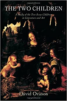 The Two Children: A Study of the Two Jesus Children in Literature and Art by David Ovason (2010-11-01)
