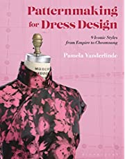 Patternmaking for Dress Design: 9 Iconic Styles from Empire to Cheongsam