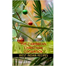 The Caribbean Christmas Cookbook (West Indian Recipes 4)
