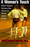 img - for A Woman's Touch: What Today's Women Can Teach Us About Sport & Life book / textbook / text book