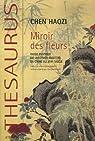 Miroir des fleurs : Guide pratique du jardinier amateur en Chine au XVIIe siècle par Haozi