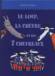 """Afficher """"Le Loup, la chèvre et les 7 chevreaux"""""""