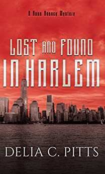 Lost and Found in Harlem: A Ross Agency Mystery by [C. Pitts, Delia]