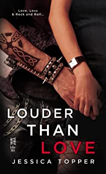 Louder Than Love (A Love & Steel Novel) by [Topper, Jessica]