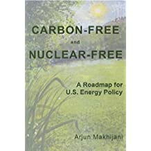 Carbon-Free and Nuclear-Free: A Roadmap for U.S. Energy Policy