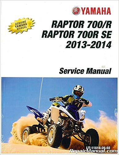 LIT-11616-26-02 2013-2014 Yamaha Raptor YFM700 ATV Service Manual
