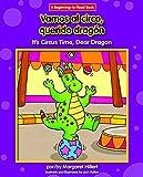 Vamos Al Circo, Querido Dragón/ It's Circus Time, Dear Dragon (A Beginning-to-Read Book: Dear Dragon Bilingual) (Spanish and English Edition)