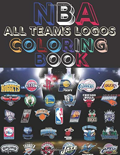 Nba All Teams Logos Coloring Book Ultimate 30 Of Nba All Teams Logos Coloring Pages Fun For Every Age And Stage Basketball Fans 66 Pages 8 5 X 11 Inches
