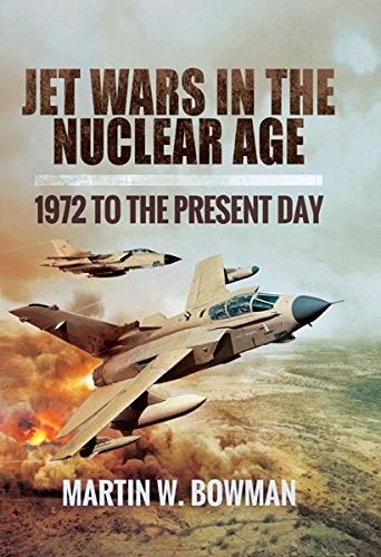 (Jet Wars in the Nuclear Age : 1972 to the Present Day)