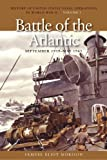 The Battle of the Atlantic, September 1939-1943: History of United States Naval Operations in World War II, Volume 1 (History of the United States Naval Operations in World War II)
