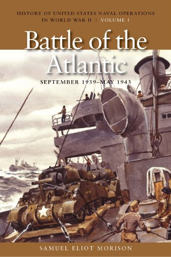 The Battle of the Atlantic, September 1939-1943: History of United States Naval Operations in World War II, Volume 1 (Hi