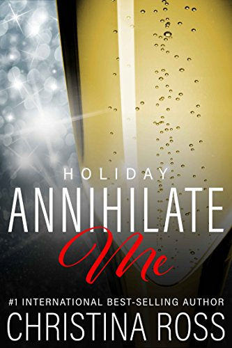 Annihilate Me: Holiday Edition (Annihilate Me, Vol. 5) (The Annihilate Me Series) ()
