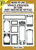 Ready-to-Use Small Frames in the Art Nouveau Style, Dan X. Solo, 0486287254