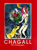 Chagall: The Lithographs, The Sorlier Collection - A Catalogue Raisonne