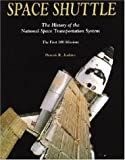 img - for Space Shuttle: The History of the National Space Transportation System The First 100 Missions book / textbook / text book
