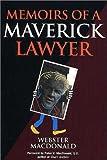 Memoirs of a Maverick Lawyer, Webster Macdonald, 1550590685