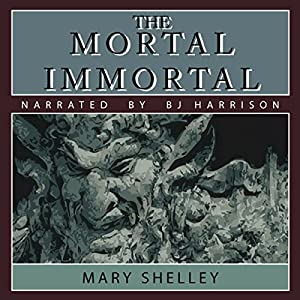 The Mortal Immortal Audiobook