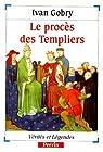 Le procès des Templiers par Gobry