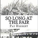 So Long at the Fair: The Reverend Bernard Paltoquet Mystery Series, Book 5 | Pat Herbert