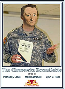 The Clausewitz Roundtable by [Lotus, Michael J.]