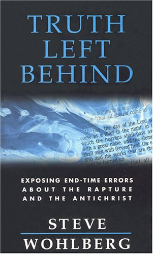 Truth Left Behind: Exposing End-Time Errors about the Rapture and the Antichrist