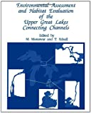 Environmental Assessment and Habitat Evaluation of the Upper Great Lakes Connecting Channels, , 0792312066