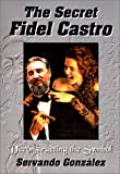 The Secret Fidel Castro