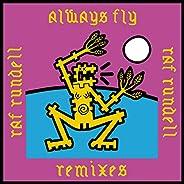 Always Fly Remixes