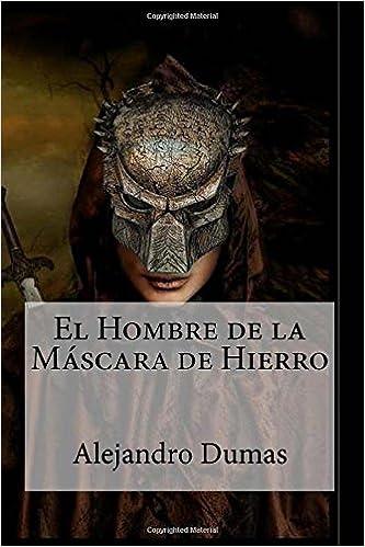 El Hombre de la mascara de hierro: Amazon.es: Alejandro Dumas, Planeta, Eduardo de Inza: Libros