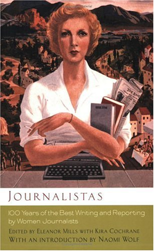 Journalistas: 100 Years of the Best Writing and Reporting by Women Journalists
