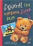 Dougal the Garbage Dump Bear, Matt Dray, 1929132786