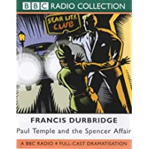 Paul Temple and the Spencer Affair: A BBC Radio 4 Full-cast Dramatisation