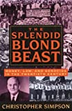 The Splendid Blond Beast: Money, Law and Genocide in the Twentieth Century