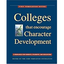 Colleges That Encourage Character Development: A Resource for Parents, Students, and Educators (The Templeton...