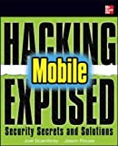 img - for Hacking Exposed Mobile: Security Secrets & Solutions (Networking & Comm - OMG) book / textbook / text book