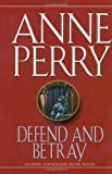 Defend and Betray: An Inspector William Monk Novel
