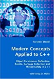 Modern Concepts Applied to C++ - Object Persistence, Reflection, Events, Garbage Collection and Thread Safety in C++, Torsten Strobl, 3836421380